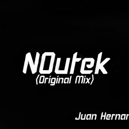 Juan Hernandez - NOutek (Original Mix)