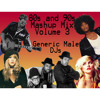 80s 90s Mashups and Dance Mixes Vol. 3 - from Various Talented DJs and Artists
