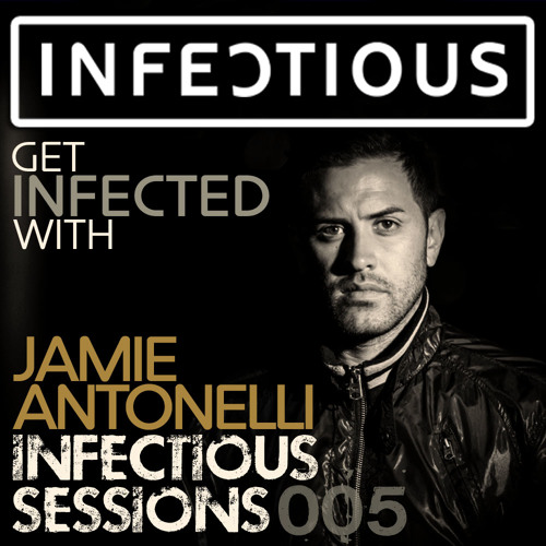 Infectious NYC Sessions 005 With Jamie Antonelli (March 24th 2015)