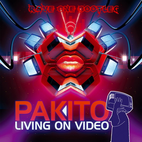 Pakito - Living On Video (Klimus Bootleg)