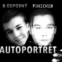 PINSCHER // AUTOPORTRÉT ( + BORIS ODPORNÝ) *throwback 2012*