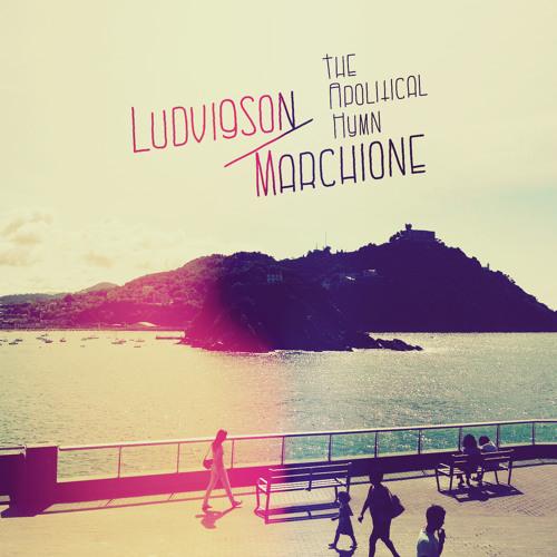 Ludvigson & Marchione - The Apolitical Hymn