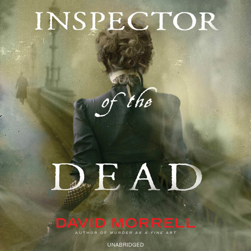 Inspector of the Dead by David Morrell, Read by Matthew Wolf - Audiobook Excerpt