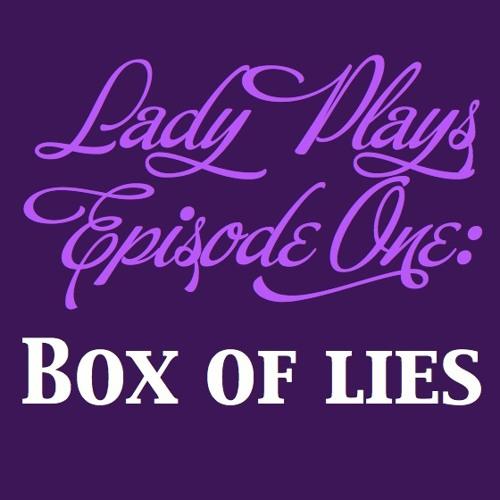 Episode 1 -- Box Of Lies