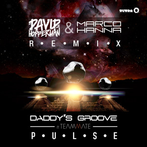 Daddy's Groove Feat. Teammate - Pulse (David Hopperman & Marco Hanna Remix)