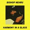 Harmony In A Glass (Prod. By Bishy Nehru)