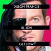 Dillon Francis vs Lil John - Get Low (Squared)