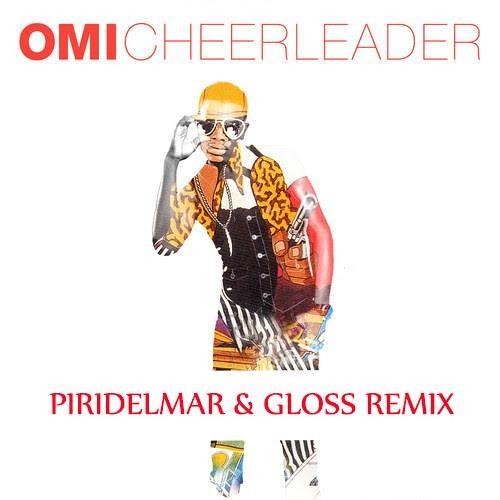 Omi - Chearleader - Piridelmar & Dj Gloss Remix 2015