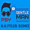 PSY - Gentleman (RayFleq Remix)