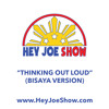 Thinking Out Loud (Bisaya Version) - Hey Joe Show Cover