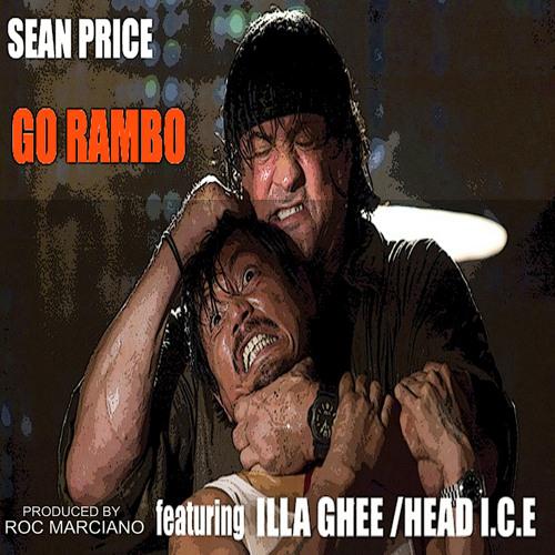 GO RAMBO SEAN PRICE featuring ILLA GHEE and HEAD I.C.E produced by Roc Marciano