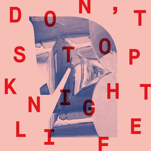 Knightlife - Don't Stop EP (CUTTERS023)