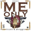 Me Only- Trayle & Y5 Reggie (ProdBy. 1080Lu) mp3