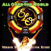 ELO - All Over The World (Mirror Ball's Gladiator Remix)