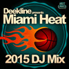 Deekline Miami Heat 2015 Promo Mix