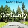 Pompous Pilot Certainty Prod By Radaryder mp3