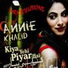 Annie Khalid - Kya Yehi Pyaar Hai