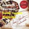 Quero Retribuir - Ana Paula Valadão - Cover Isaque Bighelini