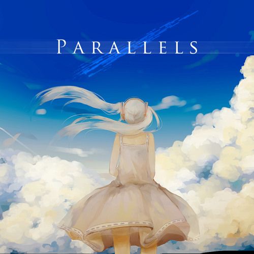Parallels (2015 Mix) feat. 初音ミク
