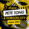 All Gone Pete Tong & Gorgon City Miami 2015 - Audio Track Notes