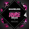 Shameless -  Psycho (Original Mix) OUT NOW!!