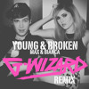 Max & Bianca - Young And Broken (G-Wizard Remix)- Featured On EARMILK.COM  & Out Now on Itunes