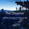 'The Dreamer' - Melodic Dubstep & Chillstep Mix mp3