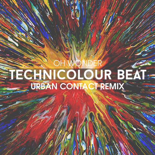 Oh Wonder - Technicolour Beat (Urban Contact Remix)