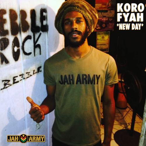 Koro Fyah - New Day (w/Jah Army intro) Free download!