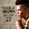 Marla Brown - Better Days [Royal Order Music 2015]