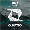 Yrax - Alive (OUT NOW!) mp3