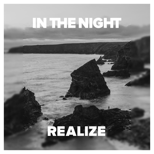 IN THE NIGHT - REALIZE (Original Mix)