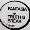 Fantasia - Truth Is Break