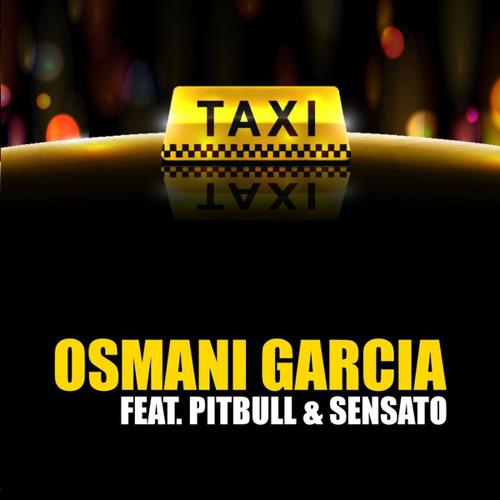 Osmani Garcia feat. Pitbull & Sensato - El Taxi (La Doble M Remix)