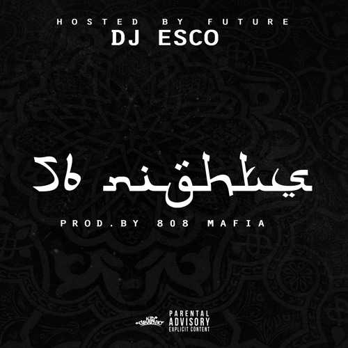 DJ Esco - 56 Nights - Hosted by Future