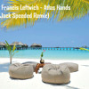 Benjamin Francis Leftwich - Atlas Hands Thomas Jack Speeded Remix