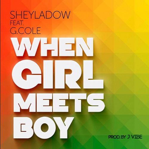 Sheyladow feat. G. Cole - When Girl Meets Boy [J Vibe Productions 2015]