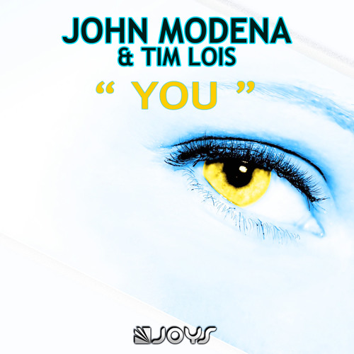 John Modena & Tim Lois - You (Radio Edit) [PREVIEW] OUT NOW ON ITUNES