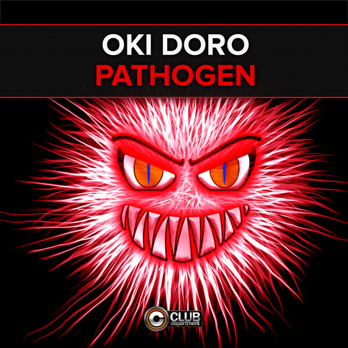 Oki Doro - Pathogen (Radio Edit) [PREVIEW] OUT NOW ON BEATPORT