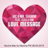 Vic & Mr. Shammi Feat. Clea & Kim - Love Message (Mucho Max 26-03-2015)