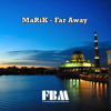 MaRIK - Far Away - (Original Mix) free background music no copyright music