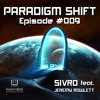 Sivro - Paradigm Shift #009 feat. Jeremy Rowlett