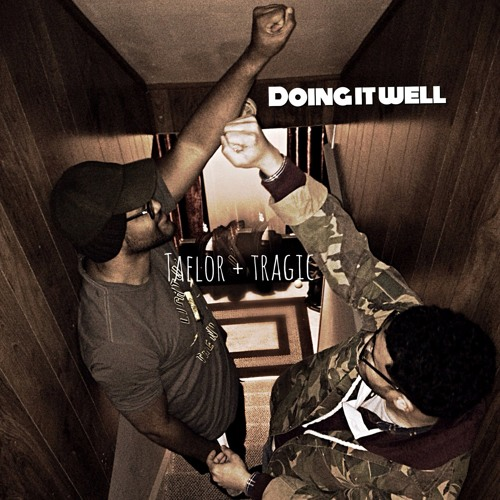 "Taelor Gray ""Doing It Well (feat. Tragic Hero)"""