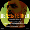 Dennis Ferrer feat. K.T. Brooks / How Do I Let Go (Dj Vivona Dream Remix)Preview