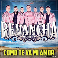 Como Te Va Mi Amor-Revancha Nortena-Unreleased