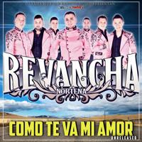 Como Te Va Mi Amor-Revancha Nortena-Unreleased