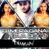 DJ MERA GANA BAJA DEY-DJ AMAN