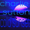 Charlie Sutton - Cold Sunset