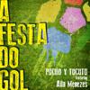 A Festa Do Gol Pucho y Tucutu Ft Aila Menezes (Mundial Futbol 2014)