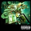 Doing Work - KiddDrixx